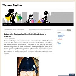 Outstanding Boutique Fashionable Clothing Options of a Woman