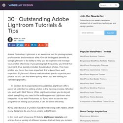 30 Adobe Photoshop Lightroom Tips and Tutorials