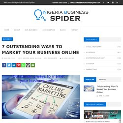7 Outstanding ways to market your business online