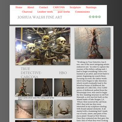 "CARCOSA, HBO-TRUE DETECTIVE-""THE YELLOW KING"" artist behind the show: devil nets, bird traps, set design, alter, antler crowns, Emmy nomination-outstanding art department. Woody Harrelson, Mathew McConaughey"