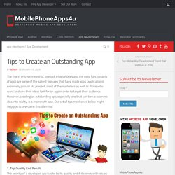Tips to Create an Outstanding App - MobilePhoneApps4u - Blog