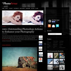 100+ Outstanding Photoshop Actions to Enhance your Photography | Freebies - StumbleUpon