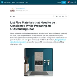 List Five Materials that Need to be Considered While Preparing an Outstanding Door : samratplyindia — LiveJournal