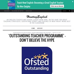 'Outstanding Teacher Programme' - Don't Believe the Hype