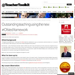 Outstanding teaching using the new #Ofsted framework « @ TeacherToolkit
