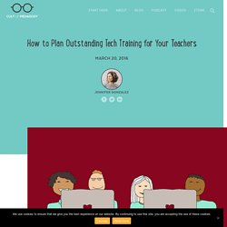 How to Plan Outstanding Tech Training for Your Teachers