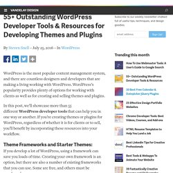 55+ Outstanding Wordpress Developer Tools & Resources
