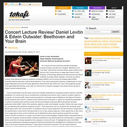 Concert Lecture Review/ Daniel Levitin & Edwin Outwater: Beethoven and Your Brain