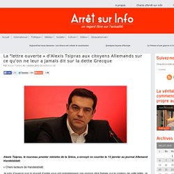 """La """"lettre ouverte » d'Alexis Tsipras aux citoyens Allemands sur ce qu'on ne leur a jamais dit sur la dette Grecque"""