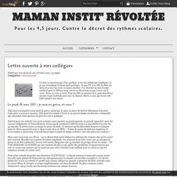 Lettre ouverte à mes collègues - Maman instit' révoltée