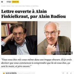 Lettre ouverte à Alain Finkielkraut, par Alain Badiou - 12 novembre 2015