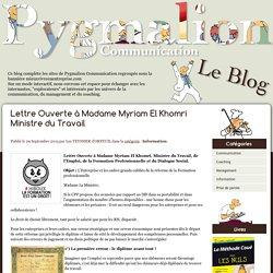 Lettre Ouverte à Madame Myriam El Khomri Ministre du Travail - Blog Pygmalion