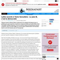 Lettre ouverte à Yanis Varoufakis- Le plan B, c'est la démocratie