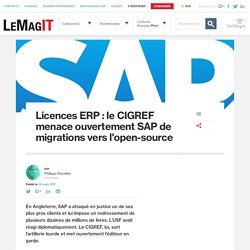 Licences ERP : le CIGREF menace ouvertement SAP de migrations vers l'open-source