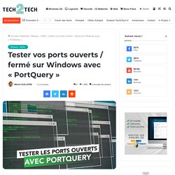 Tester vos ports ouverts / fermé sur Windows avec «PortQuery»