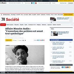 """Affaire Maurice Audin : """"L'ouverture des archives est avant tout symbolique"""""""