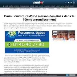 Paris : ouverture d'une maison des ainés dans le X° - 11/01/17