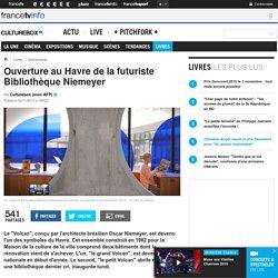 Ouverture au Havre de la futuriste Bibliothèque Niemeyer