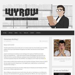 Ouverture du blog ! – WYROW