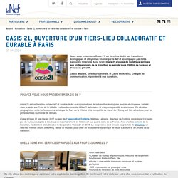 Oasis 21, ouverture d'un tiers-lieu collaboratif et durable à Paris - La Nef