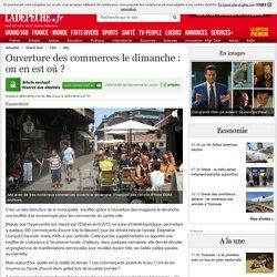 Ouverture des commerces le dimanche : on en est où ? - 28/01/2016 - ladepeche.fr