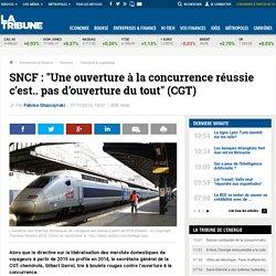 """SNCF: """"Une ouverture à la concurrence réussie c'est.. pas d'ouverture du tout"""" (CGT)"""