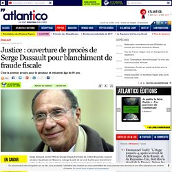 Justice : ouverture de procès de Serge Dassault pour blanchiment de fraude fiscale