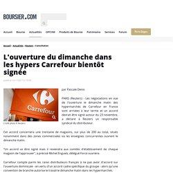 L'ouverture du dimanche dans les hypers Carrefour bientôt signée