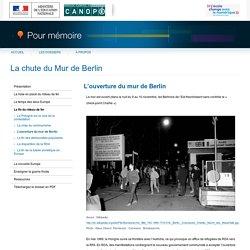 L'ouverture du mur de Berlindu dossier «La chute du Mur de Berlin»-Pour mémoire-CNDP