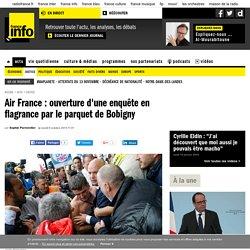 Air France : ouverture d'une enquête en flagrance par le parquet de Bobigny