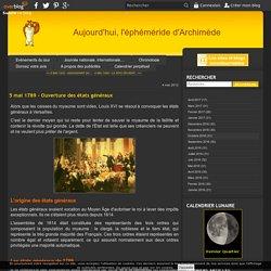 5 mai 1789 - Ouverture des états généraux - Aujourd'hui, l'éphéméride d'Archimède