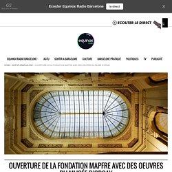 Ouverture de la Fondation Mapfre à Barcelone