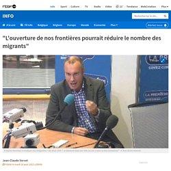 """""""L'ouverture de nos frontières pourrait réduire le nombre des migrants"""""""