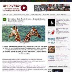 Ouverture d'un Zoo à Rennes : deux girafes au Palais Saint-Georges !