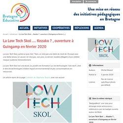 La Low Tech Skol .... Kezako ? , ouverture à Guingamp en février 2020 - Bretagne Éducative