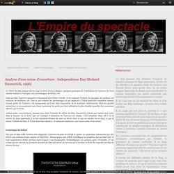 Analyse d'une scène d'ouverture : Independence Day (Roland Emmerich, 1996) - L'Empire du spectacle