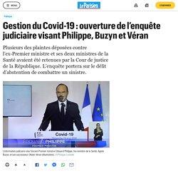 Gestion du Covid-19 : ouverture de l'enquête judiciaire visant Philippe, Buzyn et Véran