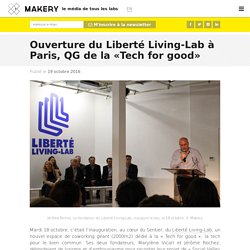 Ouverture du Liberté Living-Lab à Paris, QG de la «Tech for good»
