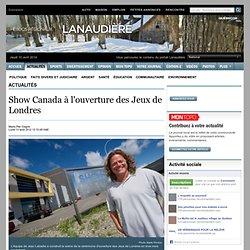 Show Canada à l'ouverture des Jeux de Londres
