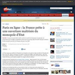 Paris en ligne : la France prête à une ouverture maîtrisée du mo