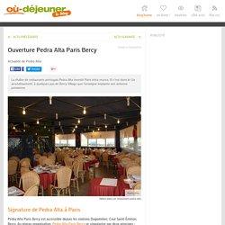 Ouverture Pedra Alta Paris Bercy