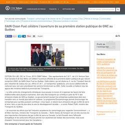 GAIN Clean Fuel célèbre l'ouverture de sa première station publique de GNC au...