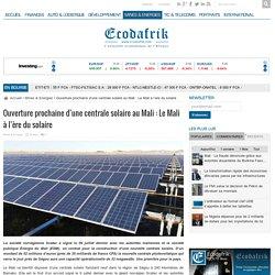 Ouverture prochaine d'une centrale solaire au Mali : Le Mali à l'ère du solaire
