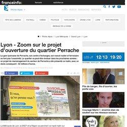 Lyon - Zoom sur le projet d'ouverture du quartier Perrache - France 3 Rhône-Alpes