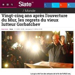Vingt-cinq ans après l'ouverture du Mur, les regrets du vieux lutteur Gorbatchev