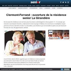 Clermont-Ferrand : ouverture de la résidence senior La Girandière - 19/01/17