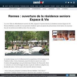 Rennes : ouverture de la résidence seniors Espace & Vie- 10/01/17