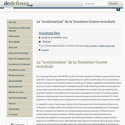 """La """"routinisation"""" de la Troisieme Guerre mondiale"""