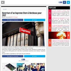 Ouverture d'un Supreme Store à Bordeaux pour 2017