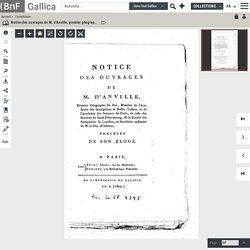 Notice des ouvrages de M. d'Anville, premier géographe du roi ... Précédée de son éloge